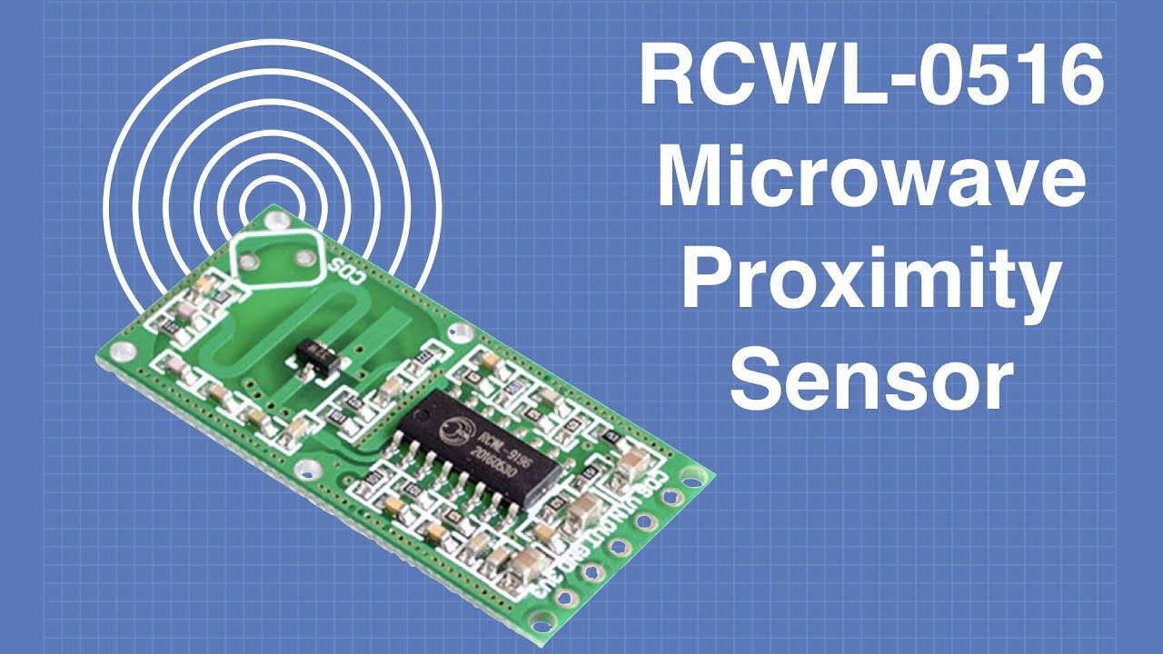 RCWL-0516 Microwave Proximity Sensor - With & Without Arduino