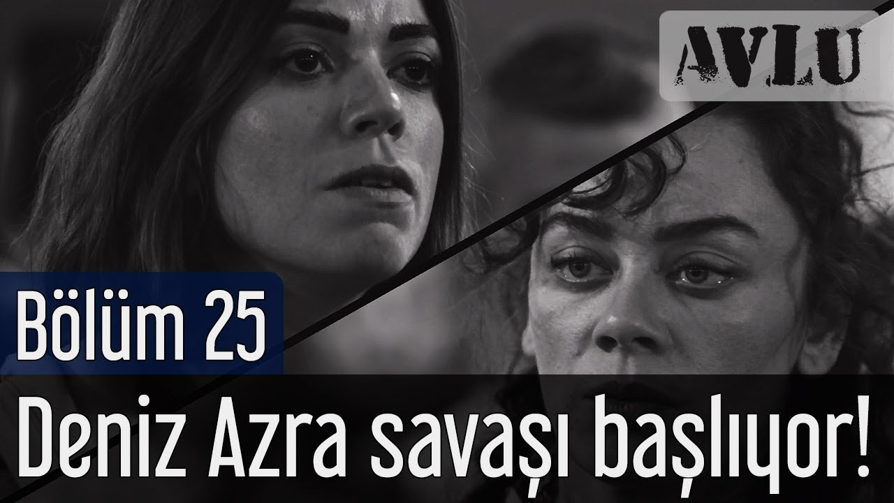 Avlu 25. Bölüm - Deniz Azra Savaşı Başlıyor!
