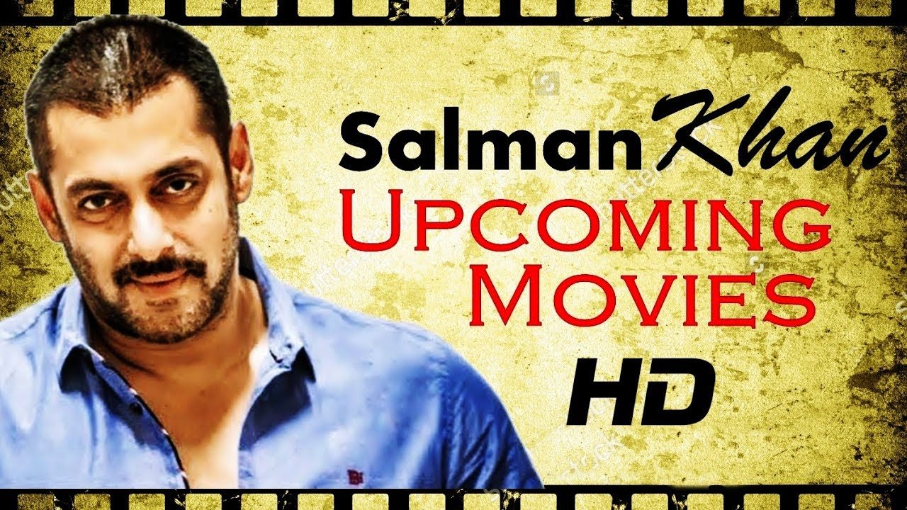 New Hindi Movei 2018 2019 Bolliwood: Salman Khan's Upcoming Movies List. UPDATED! (2017-2019