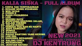 KALIA SISKA - CINTA TAK TERPISAHKAN FULL ALBUM DJ KENTRUNG | TERBARU 2021