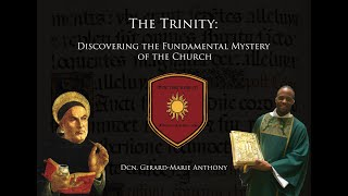 The Trinity w/ Dcn. Gerard-Marie Anthony | The Zumma Theologiae Ep. 2