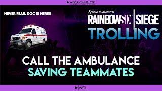 RAINBOW SIX SIEGE Trolling - Team Killing Reactions - Call the Ambulance, Saving Teammates in Ranked