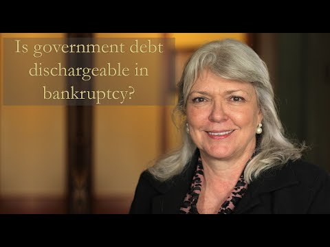 Is government debt dischargeable in bankruptcy?