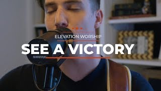 Download See A Victory - Elevation Worship Cover Mp3 and Videos