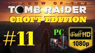 Shadow of the Tomb Raider | Croft Edition | Part #11