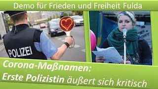Demo Frieden & Freiheit Fulda/ ERSTE POLIZISTIN HAT SICH KRITISCH ZU DEN CORONA-MASSNAHMEN GEÄUSSERT