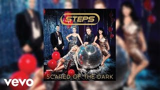 Steps - Scared Of The Dark (7th Heaven Radio Mix) [Official Audio]