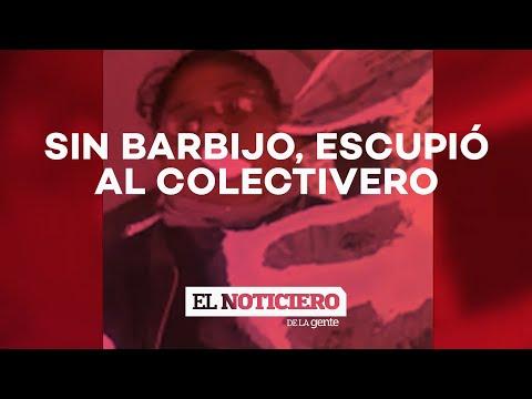 """SIN BARBIJO, ESCUPIÓ AL COLECTIVO: """"Parás a todos los pasajeros por un berretín""""- El Noti"""