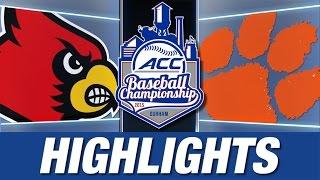 Louisville vs Clemson | 2015 ACC Baseball Championship Highlights