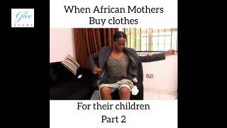 When African Mothers Buy Clothes For Their Children - Maraji Comedy