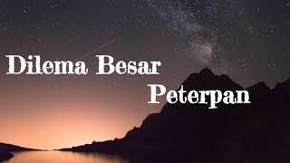 Peterpan - Dilema Besar  Lyric