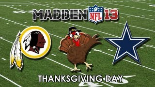 THANKSGIVING DAY - MADDEN 13: Washington Redskins vs. Dallas Cowboys