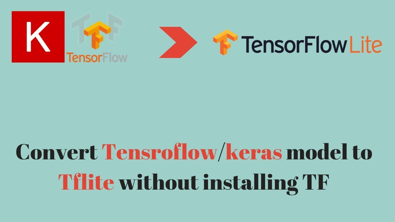 how to convert tensorflow model or keras model into tflite/tensorflowlite |  Fixed toco failed