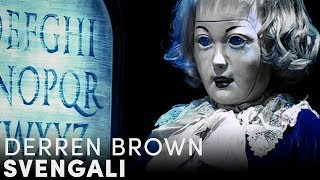 Derren Brown Showcases Svengali