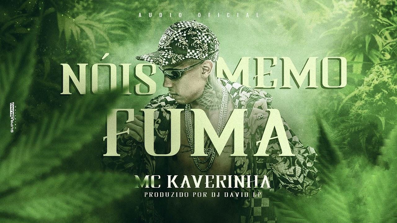 Mc Kaverinha - Nos Fuma Memo ( Audio Oficial ) Dj David LP