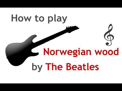 Norwegian Wood guitar lesson, with chords - guitarguitar.net - YouTube