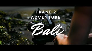 Bali Adventure with Zhiyun Crane 2 | By Oliver Jai
