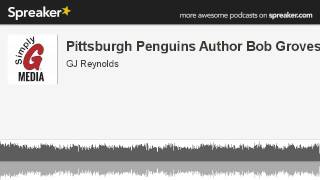 Pittsburgh Penguins Author Bob Groves (made with Spreaker)
