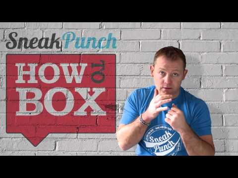 The Sneak Punch - How to Box