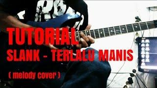 Video TUTORIAL SLANK - TERLALU MANIS ( melody CoVeR ) download MP3, MP4, WEBM, AVI, FLV April 2018