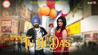 TU HI DASS - JD Singh | Full Video 2018 | Punjabi StarLive Music