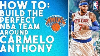 How The New York Knicks Could Have Built The Perfect NBA Team Around Carmelo Anthony