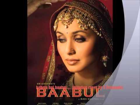 Kehta hai baabul - an imitation cover by S Fernandes originally sung by BigB n JS
