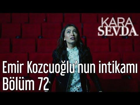 Kara Sevda 72. Bölüm - Emir Kozcuoğlu'nun İntikamı