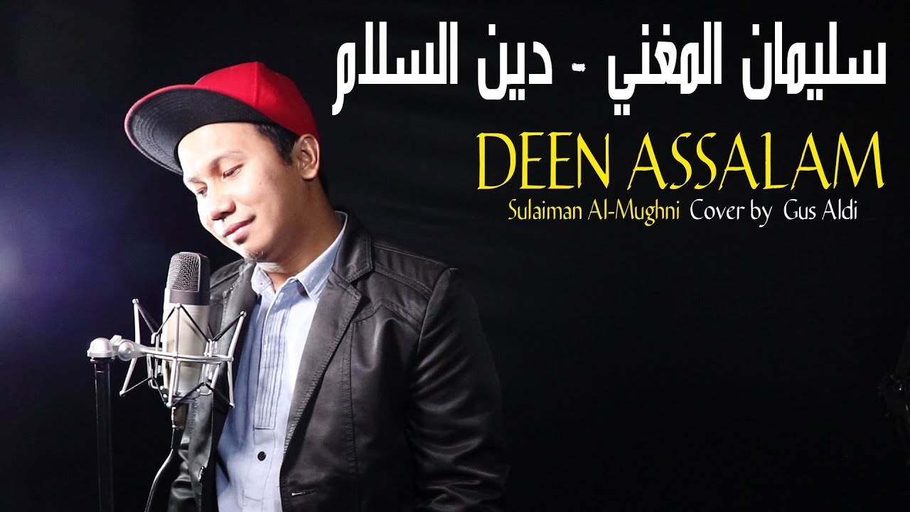 Deen Assalam Cover By Gus Aldi Youtube