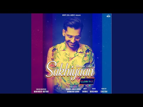 Sakhiyaan Club Mix (Club Mix)