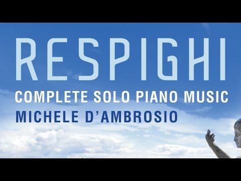 Respighi: Complete Solo Piano Music (Full Album)