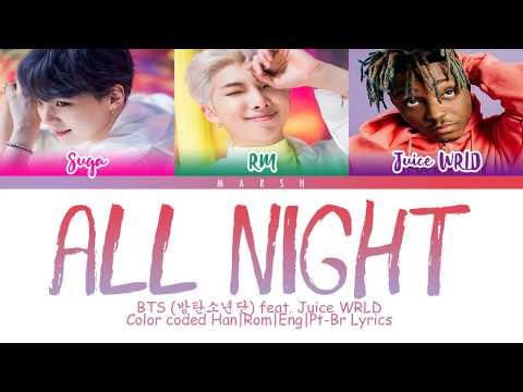 BTS (방탄소년단) & Juice WRLD – All Night (Color Coded Lyrics/Han/Rom/Eng/Pt-Br)