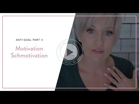 Anti-goal part 4 - Motivation Schmotivation