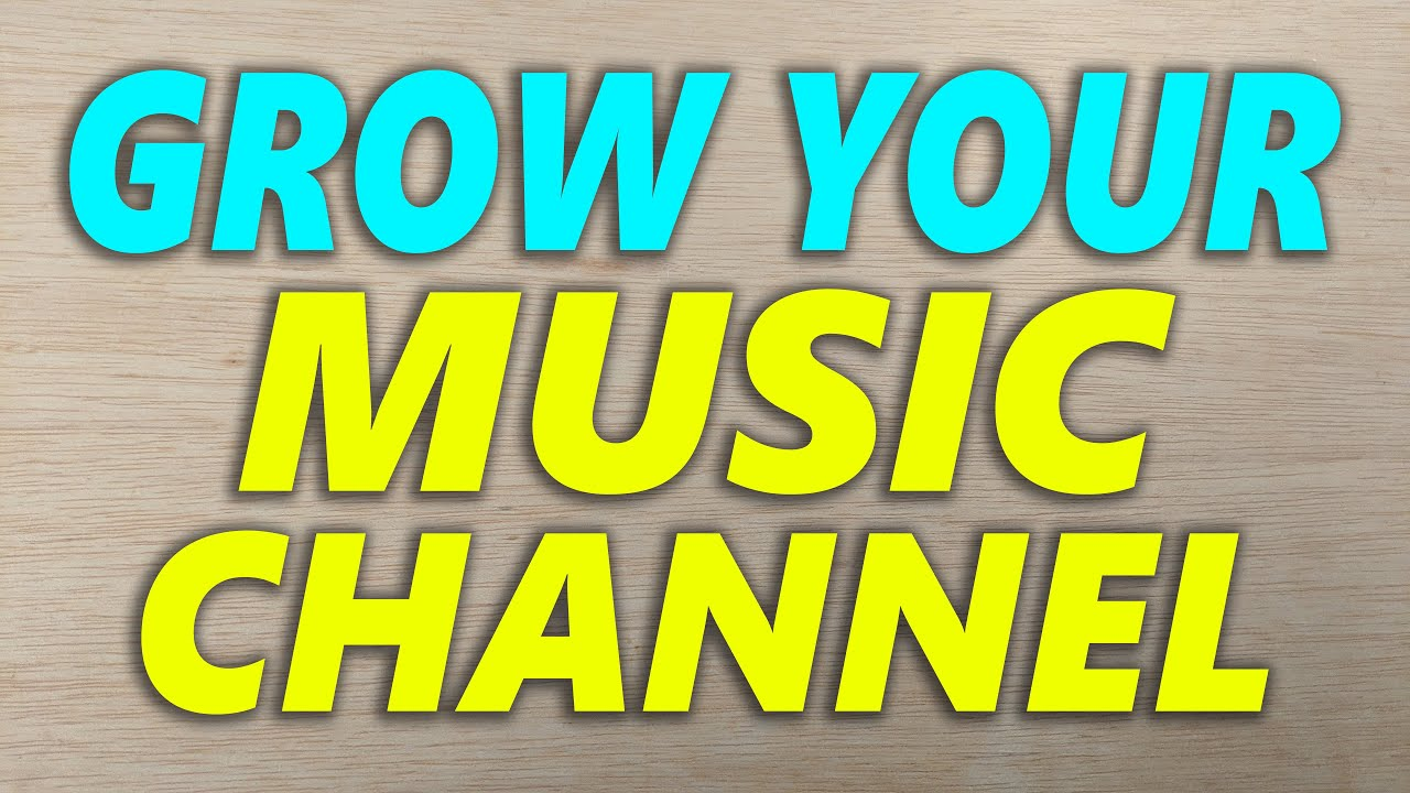 Tips To Grow Your Own Music Based Youtube Channel 2020 Youtube