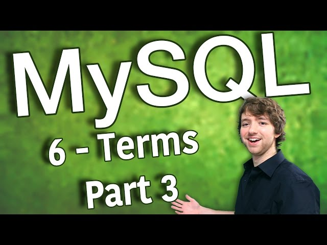 MySQL 6 - Beginner Terms Part 3