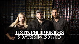 Justin Philip Brooks |  Showcase Submission Video