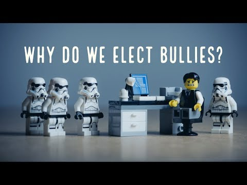 Why Do We Elect Bullies?