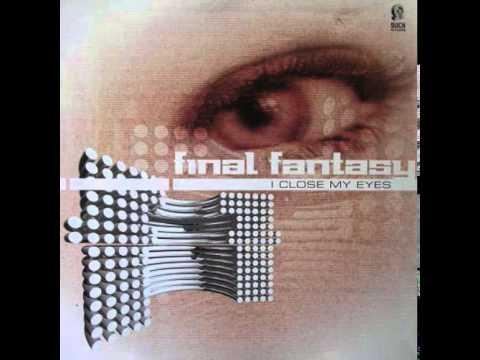 Final Fantasy - I Close My Eyes (Trance Mix) (B2)