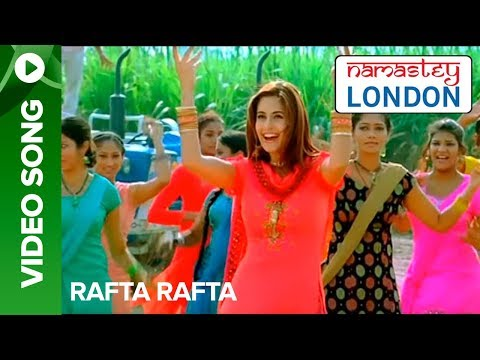 Rafta Rafta (Official Song Video) | Namastey London | Akshay Kumar & Katrina Kaif