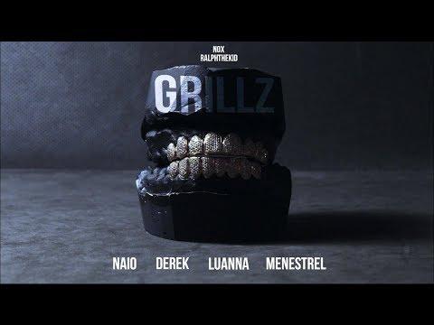 GRILLZ - Naio, Derek, Luanna, Menestrel (Prod. Nox & RalphTheKiD)