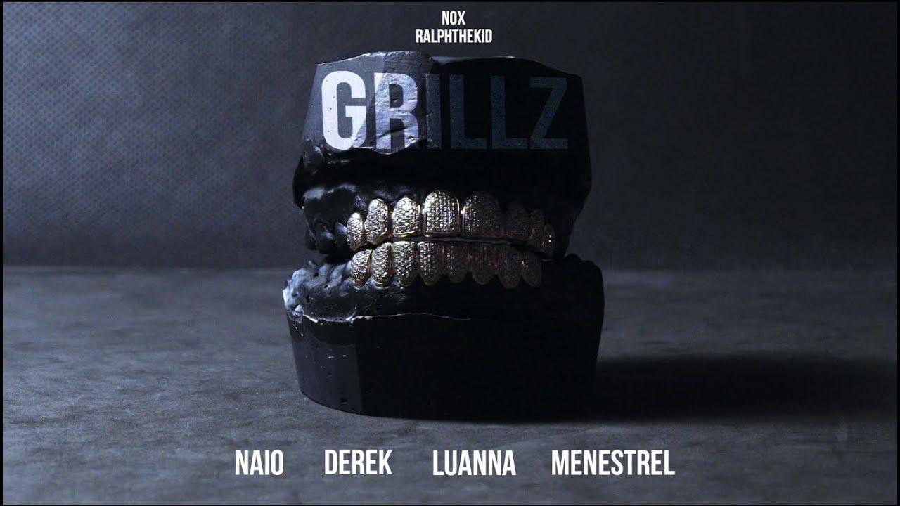 Resultado de imagem para GRILLZ - Naio, Derek, Luanna, Menestrel (Prod. Nox & RalphTheKiD)