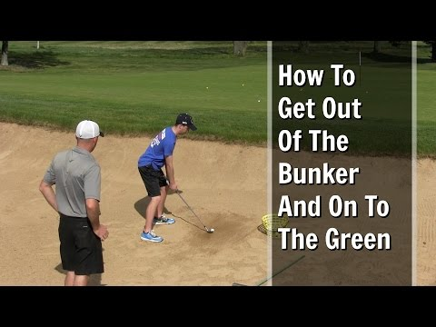 GOLF: How To Get Out Of The Bunker And On To The Green