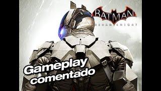 Batman Arkham Knight: Gameplay Comentado