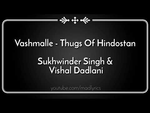 Vashmalle song lyrics  Sukhwinder Singh, Vishal Dadlani  Thugs of Hindostan  Amitabh Bachan Aamir Kh