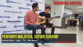 Sufian Suhaimi nyanyikan lagu Di Matamu saat berkunjung ke redaksi
