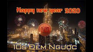 10 Giây Đếm Ngược Happy New Year 2020 Pháo Hoa Đẹp Nhất Thế Giới Chúc Mừng Năm Mới