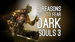 Dark Souls 3 Xbox One Gameplay: 5 Reasons Not to Be Afraid of Dark Souls 3