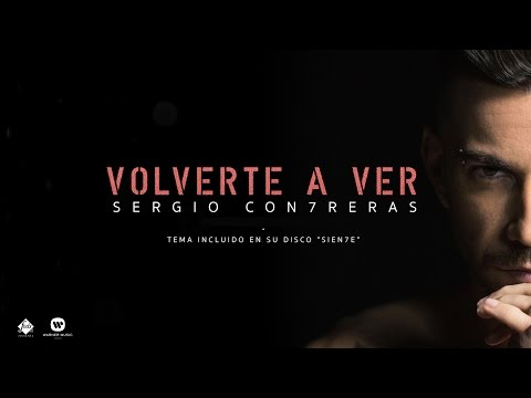 Sergio Contreras - Volverte a ver (Lyric Video)