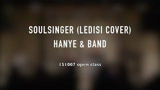 Soulsinger (ledisi cover) - hanye & band