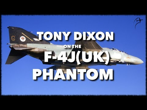Interview with Tony Dixon on the F-4J(UK) Phantom